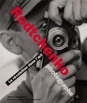 Alexandre rodtchenko photographe ; la révolution dans l'oeil - Couverture - Format classique
