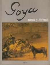 Goya toros y toreros - Couverture - Format classique