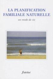La planification familiale naturelle ; un mode de vie - Couverture - Format classique