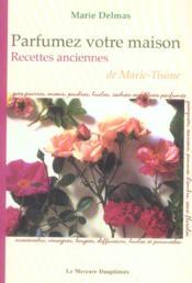 Parfumez Votre Maison - Recettes Anciennes De Marie-Tisane - Couverture - Format classique