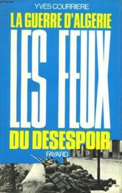 La Guerre D'Algerie Tome Iv : Les Feux Du Desespoir. (La Fin D'Un Empire) - Couverture - Format classique