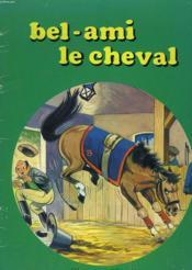 Bel-Ami Le Cheval - Couverture - Format classique