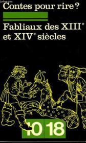 Contes Pour Rires ? Fabliaux Des Xiii° Et Xiv° Siecles - Couverture - Format classique