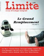 Revue Limite N.6 ; Le Grand Remplacement (Le Vrai !) - Couverture - Format classique