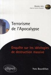 Terrorisme de l'apocalypse ; enquête sur les idéologies de destruction massive - Intérieur - Format classique