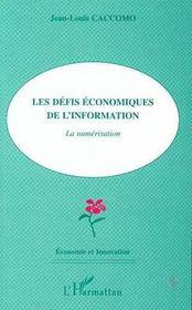 Les Defis Economiques De L'Information : La Numerisation - Intérieur - Format classique