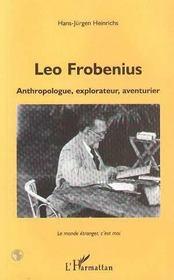 Leo Frobenius, Anthropologue, Explorateur, Aventurier - Intérieur - Format classique
