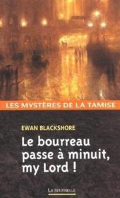 Le Bourreau Passe A Minuit My Lord ! - Couverture - Format classique
