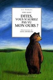 Dites, vous n'auriez pas vu mon ours ? - Couverture - Format classique