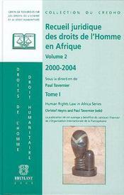 Recueil juridique des droits de l'homme en afrique t.1 - Intérieur - Format classique