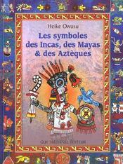 Symboles des incas des mayas et des azteques (les) - Intérieur - Format classique