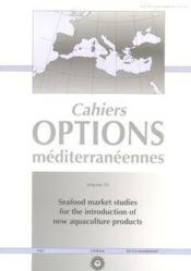Seafood market studies for the introduction of new aquaculture products cahiers options mediterranee - Couverture - Format classique