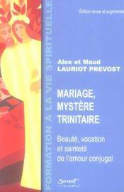 Mariage, Mystere Trinitaire : Beaute, Vocation Et Saintete De L'Amour Conjugal - Intérieur - Format classique