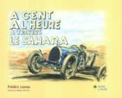 A cent a l'heure a travers le sahara - Couverture - Format classique