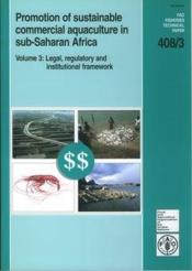 Promotion of sustainable commercial aquaculture in subsaharan africa t.3 ; legal regulatory and - Couverture - Format classique