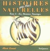 Histoires Pas Tres Naturelles T2