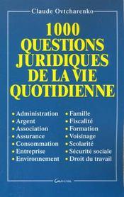 1000 questions juridiques de la vie quotidienne - Intérieur - Format classique