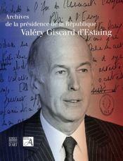 Valéry giscard d'estaing ; archives de la présidence de la république - Intérieur - Format classique