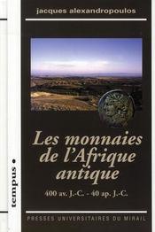 Les monnaies de l'Afrique antique ; 400 av. J.-C. - 40 ap.J.-C. - Intérieur - Format classique