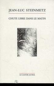 Chute Libre Dans Le Matin - Couverture - Format classique