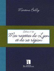 Cahier t.20 ; mes recettes de Lyon et de sa région - Couverture - Format classique