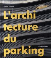 L'architecture du parking - Intérieur - Format classique