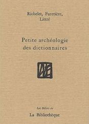 Petite archéologie des dictionnaires - Couverture - Format classique