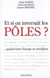 Et Si On Inversait Les Poles ? ... Quand L'Europe Se Reveillera - Couverture - Format classique