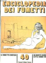 Enciclopedia Dei Fumetti N° 40. Il Fumetto Erotico. Little Annie Fanny... Texte En Italien. Revue Pour Adultes. - Couverture - Format classique