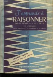 J'Apprends A Raisonner. Cours Moyen 1ere A. Et Classe De 8e - Couverture - Format classique