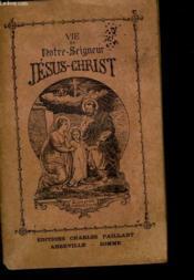 Vie De Notre Seigneur Jesus Christ - Couverture - Format classique