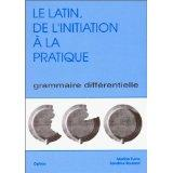 Vente  Le Latin, De L'Initiation A La Pratique : Grammaire Differentielle  - Boularot.Furno