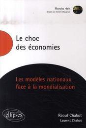 Le choc des économies ; les modèles nationaux face à la mondialisation - Intérieur - Format classique