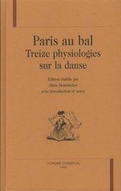 Paris Au Bal ; Treize Physiologies Sur La Danse - Intérieur - Format classique