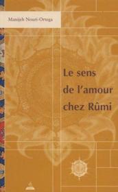 Le sens de l'amour chez Rûmi - Couverture - Format classique
