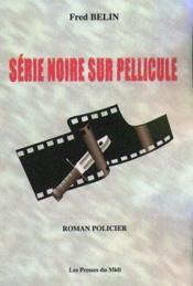 Serie Noire Sur Pellicule - Couverture - Format classique