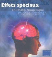 Effets Speciaux En Photo Numerique - Intérieur - Format classique