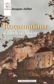 Rocamadour ; symboles et histoire - Couverture - Format classique