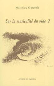 Sur la musicalite du vide. volume 2 - Couverture - Format classique