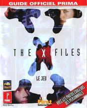 The X-files. guide officiel de jeu. avec les photos couleur des personnages – Rick Barba – ACHETER OCCASION – 1998