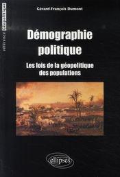 Démographie politique ; les lois de la géopolitique des populations - Intérieur - Format classique