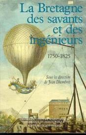 La Bretagne des savants et des ingénieurs. 1750 - 1825. - Couverture - Format classique