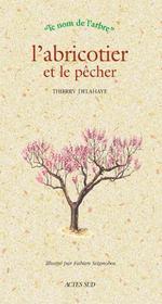 L'Abricotier Et Le Pecher - Intérieur - Format classique