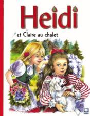 Heidi et claire au chalet - Couverture - Format classique