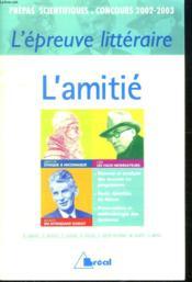 Epreuve litteraire 2002-2003 ; l'amitie ; prepas scientifiques - Couverture - Format classique