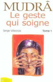 Mudra Le Geste Qui Soigne Tome 1 - Intérieur - Format classique