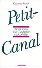 Petit-canal ; une commune de la Guadeloupe au XIX siècle - Couverture - Format classique