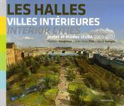 Les halles, villes intérieures ; études et projets - Couverture - Format classique