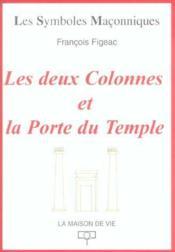 Les Deux Colonnes Et La Porte Du Temple - Couverture - Format classique