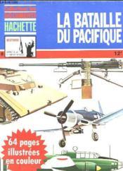 Collection : Les Documents Hachette - Histoire - Aremes De La 2e Guerre Mondiale N°8 - La Bataille Pacifique - Couverture - Format classique